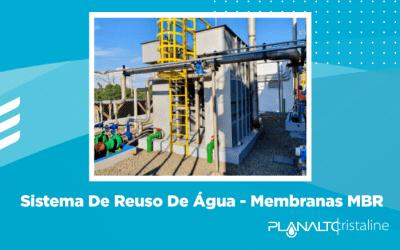 Sistema De Reuso De Água – Membranas MBR – Planalto Cristaline